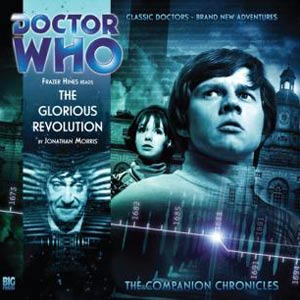 4.02 Doctor Who The Companion Chronicles  The Glorious Revolution